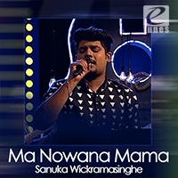 Ma Nowana Mama with Sanuka